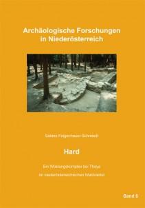 Sabine Felgenhauer-Schmiedt: Hard. Ein Wüstungskomlex bei Thaya im niederösterreichischen Waldviertel
