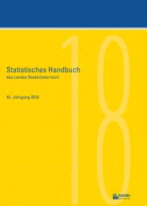Statistisches Handbuch des Landes Niederösterreich - 42. Jahrgang 2018