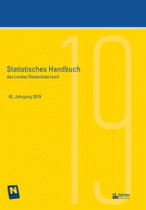 Statistisches Handbuch des Landes Niederösterreich - 43. Jahrgang 2019
