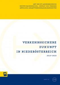NÖ Landesverkehrskonzept, Heft 31; Verkehrssichere Zukunft in Niederösterreich 2013-2023 - Broschüre